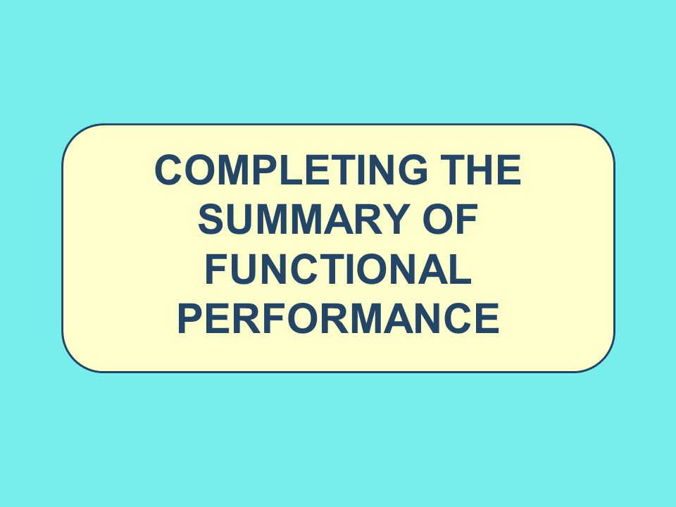 Completing the Summary of Functional Performance