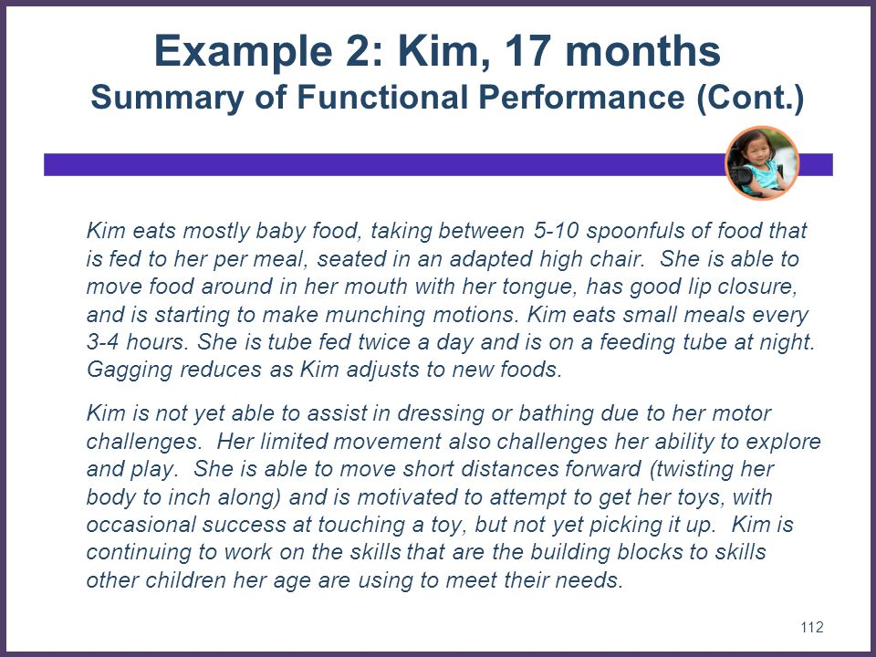 Example 2: Kim, 17 months Summary of Functional Performance (Cont.)