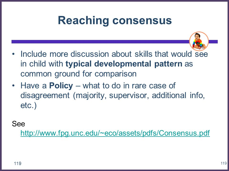 Reaching consensus Include more discussion about skills that would see in child with typical developmental pattern as common ground for comparison.