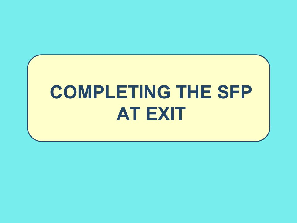 Completing the SFP at Exit