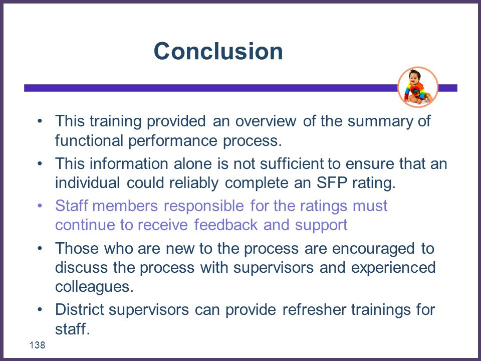 Conclusion This training provided an overview of the summary of functional performance process.