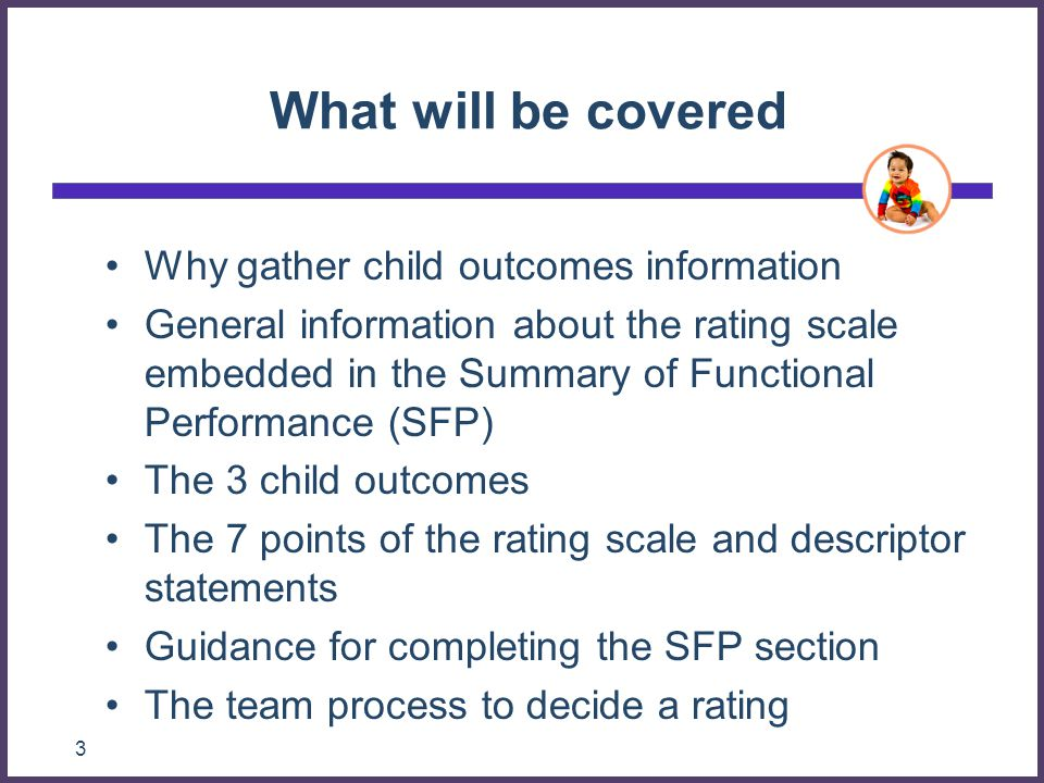 What will be covered Why gather child outcomes information