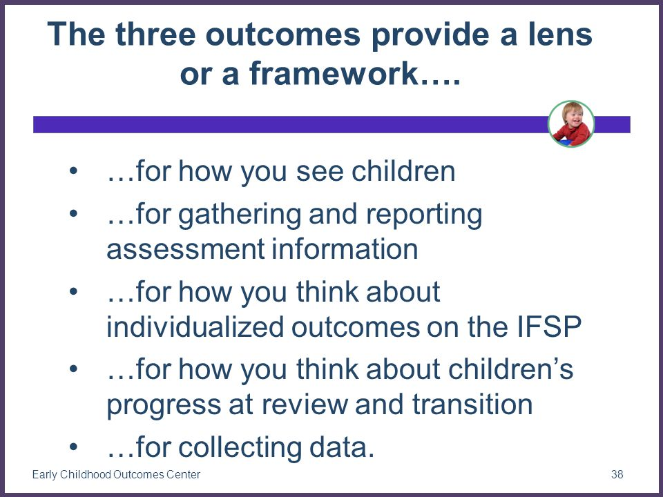 The three outcomes provide a lens or a framework….