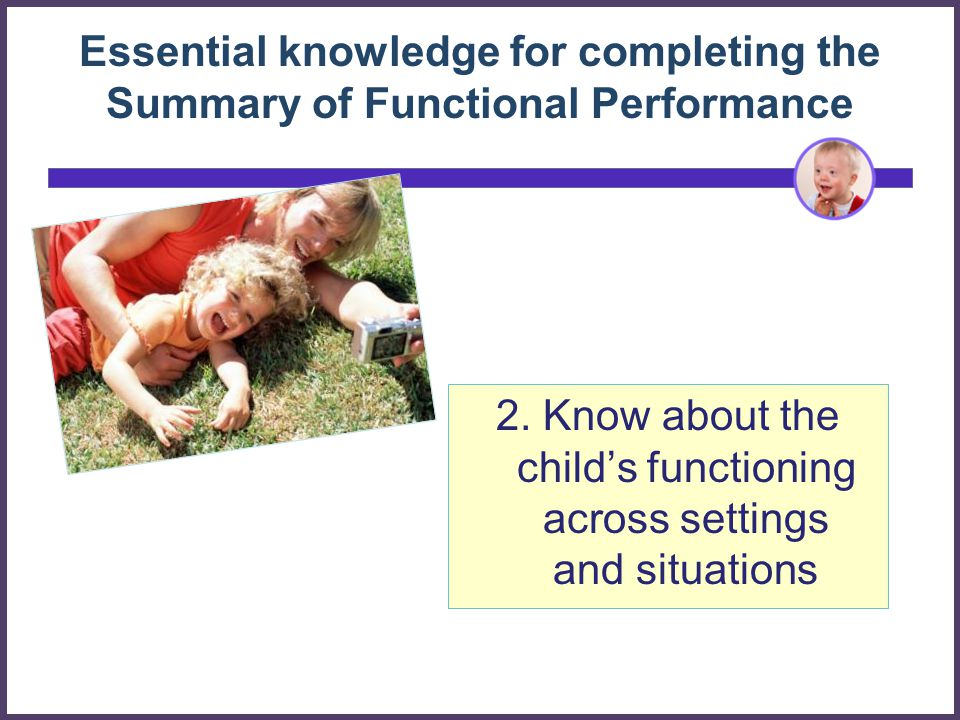 2. Know about the child's functioning across settings and situations