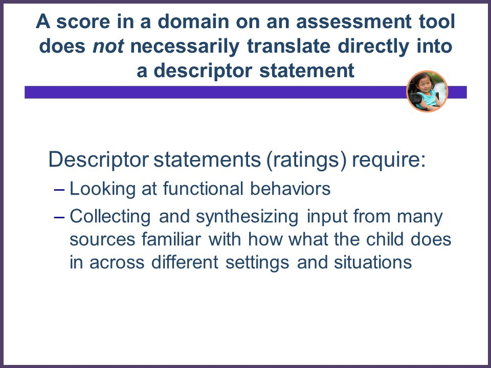 Descriptor statements (ratings) require: