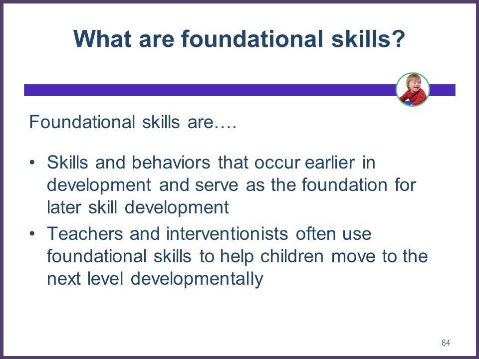 What are foundational skills