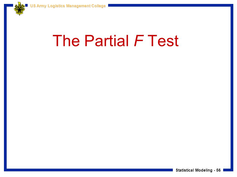 The Partial F Test This constitutes the general procedure for determining the significance of variables in Regression Analysis.
