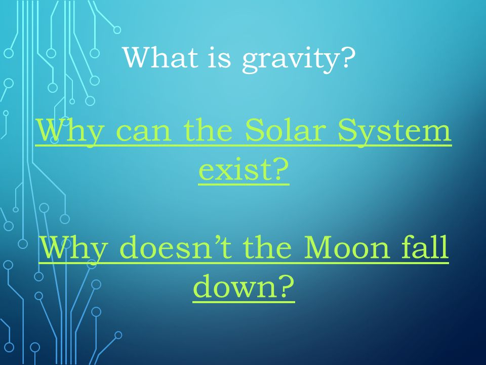 Why can the Solar System exist