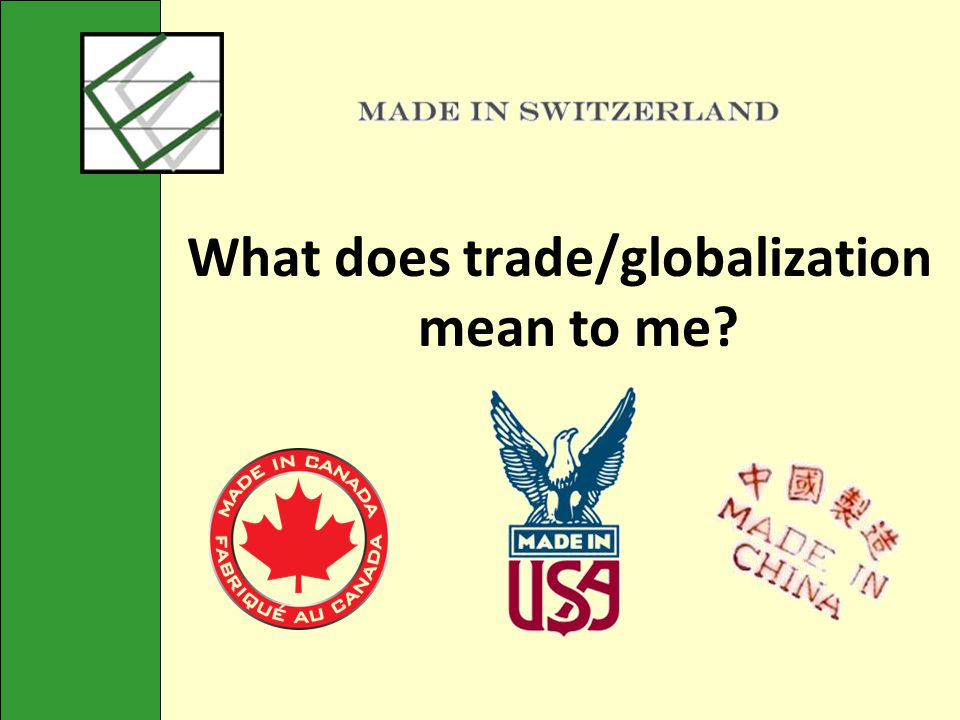 What does trade/globalization mean to me