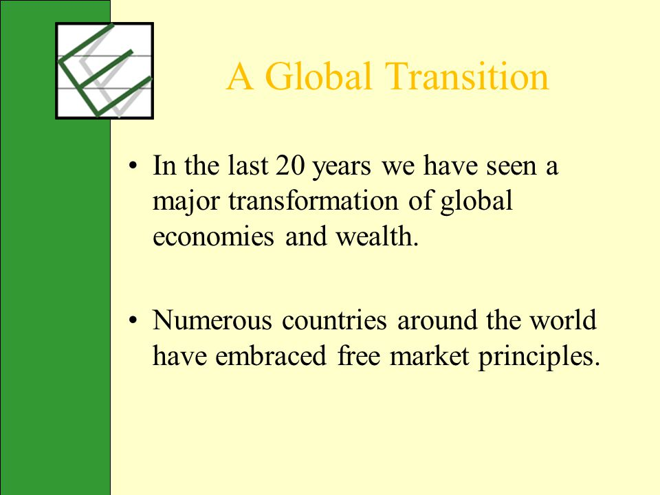 A Global Transition In the last 20 years we have seen a major transformation of global economies and wealth.