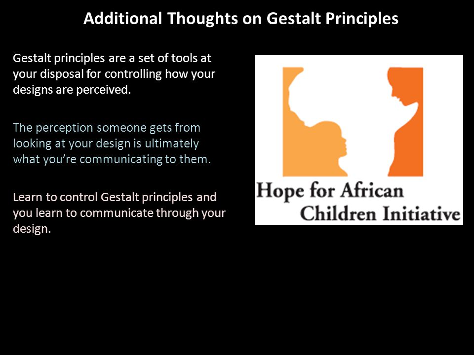 Additional Thoughts on Gestalt Principles