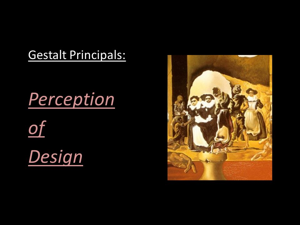 Gestalt Principals: Perception of Design
