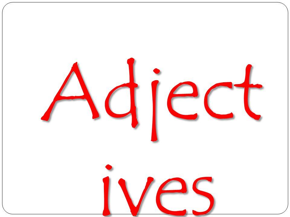 Adjective s