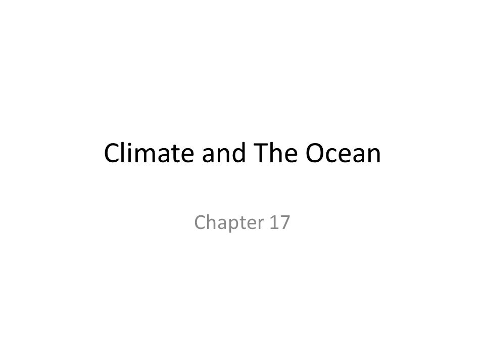 Climate and The Ocean Chapter 17
