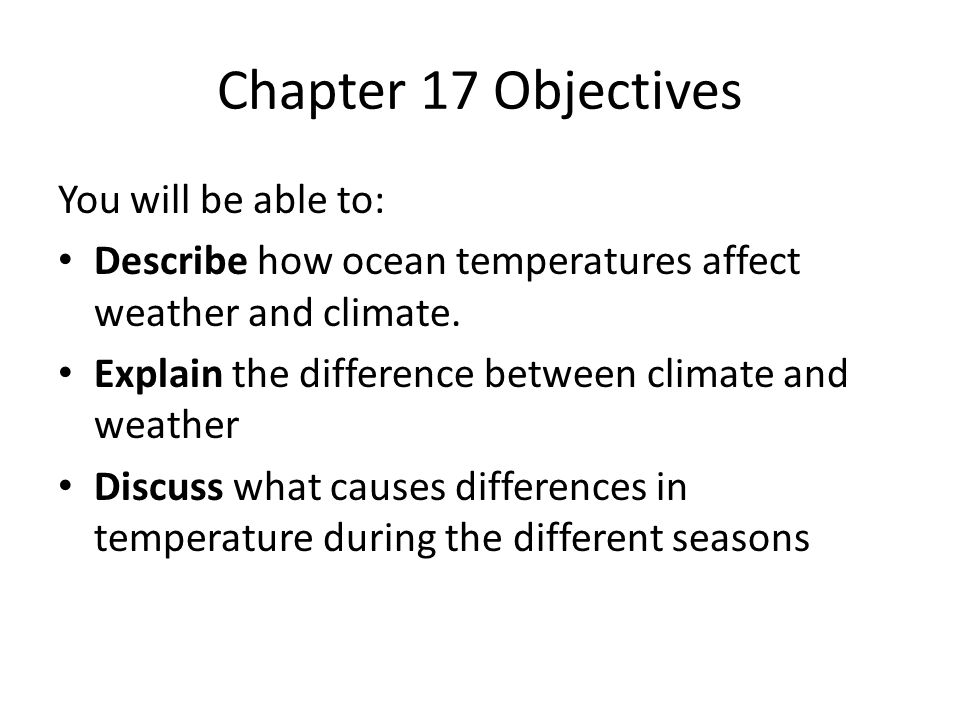Chapter 17 Objectives You will be able to: