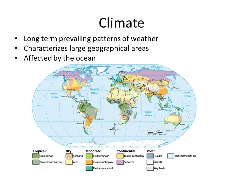 Climate Long term prevailing patterns of weather
