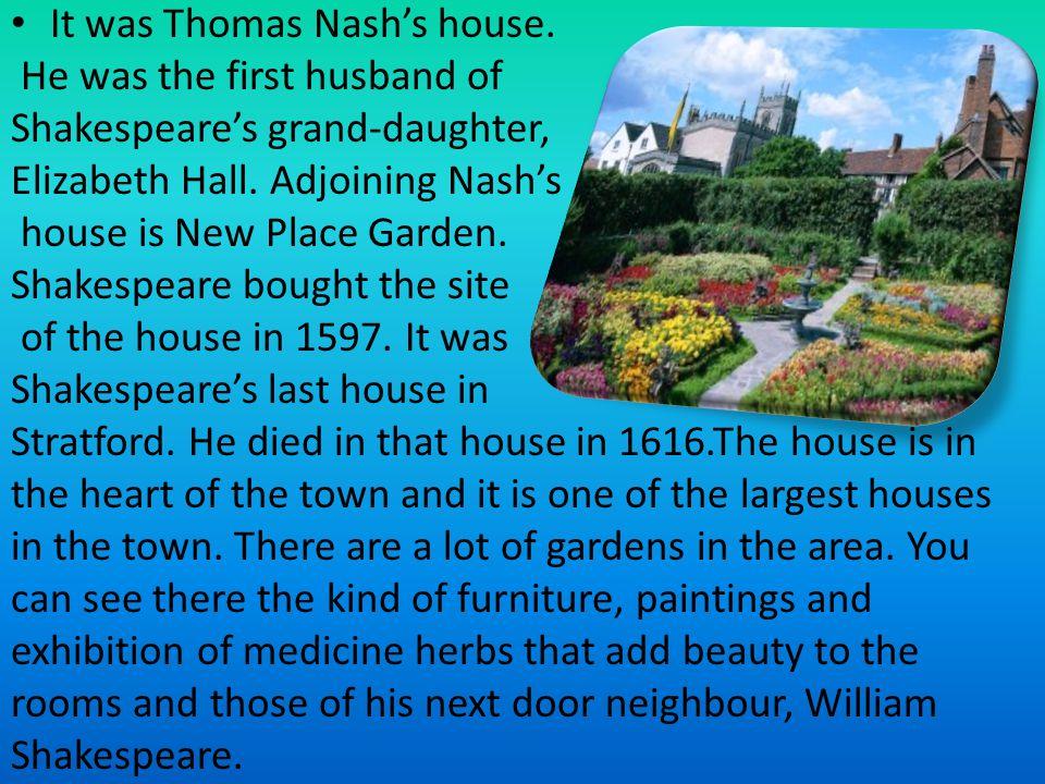 It was Thomas Nash's house.