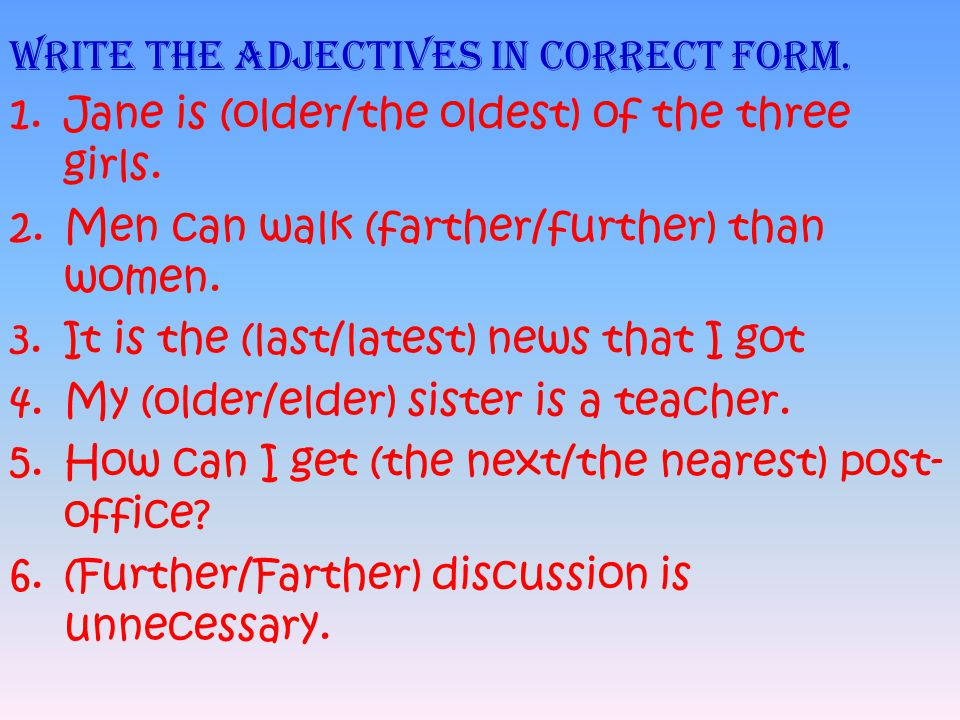Write the adjectives in correct form.