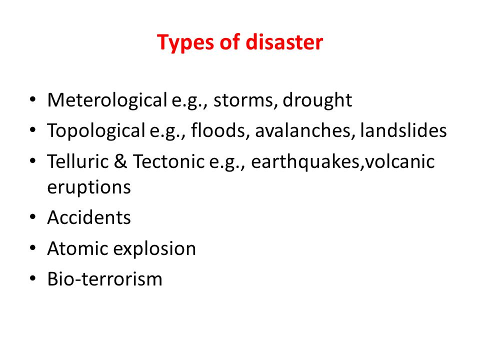 Types of disaster Meterological e.g., storms, drought