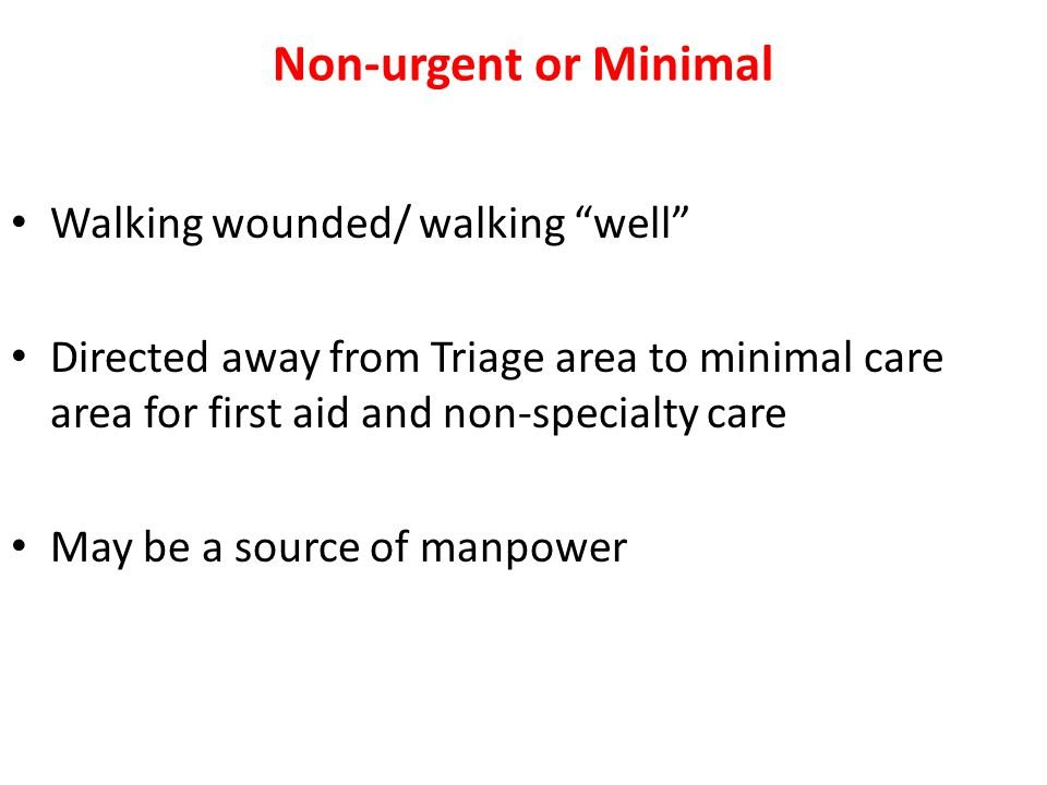 Non-urgent or Minimal Walking wounded/ walking well