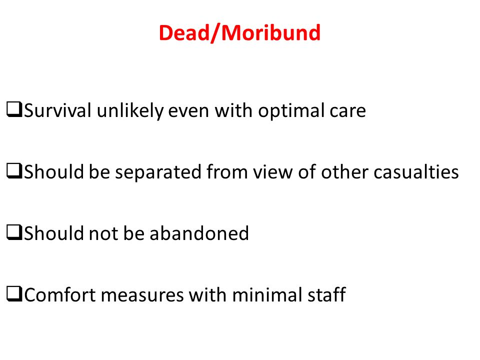 Dead/Moribund Survival unlikely even with optimal care