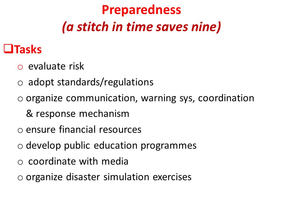 Preparedness (a stitch in time saves nine)