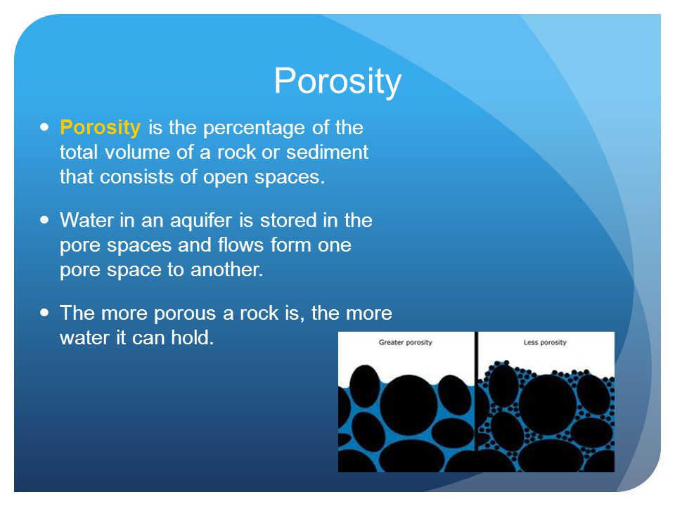 Porosity Porosity is the percentage of the total volume of a rock or sediment that consists of open spaces.