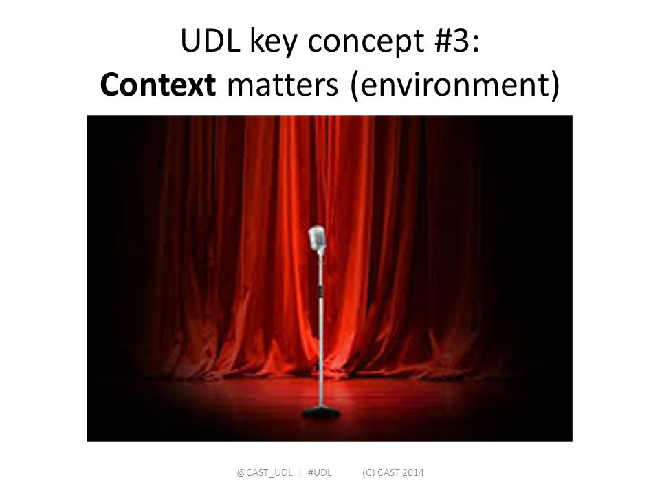 UDL key concept #3: Context matters (environment)