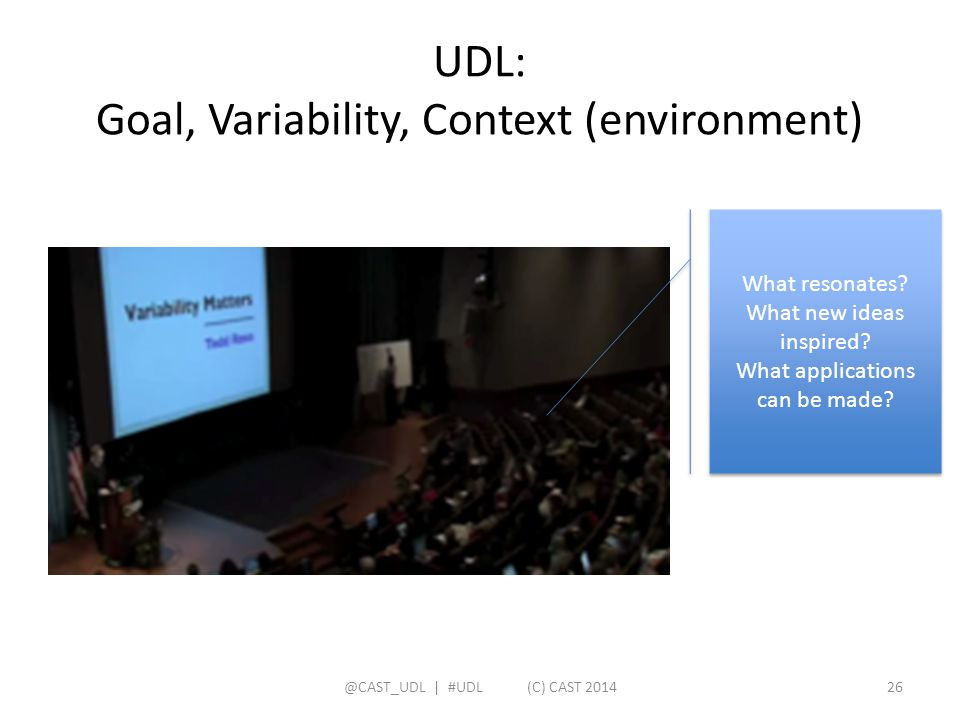 UDL: Goal, Variability, Context (environment)