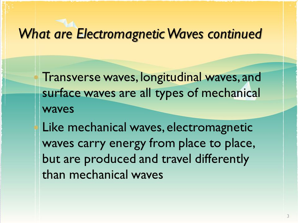 What are Electromagnetic Waves continued