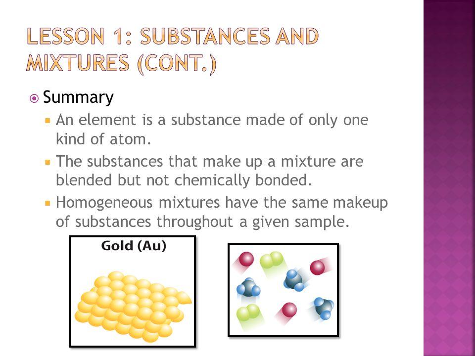 Lesson 1: Substances and Mixtures (cont.)