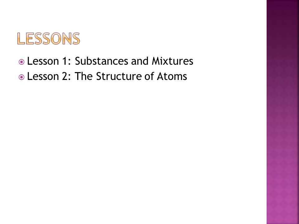 Lessons Lesson 1: Substances and Mixtures