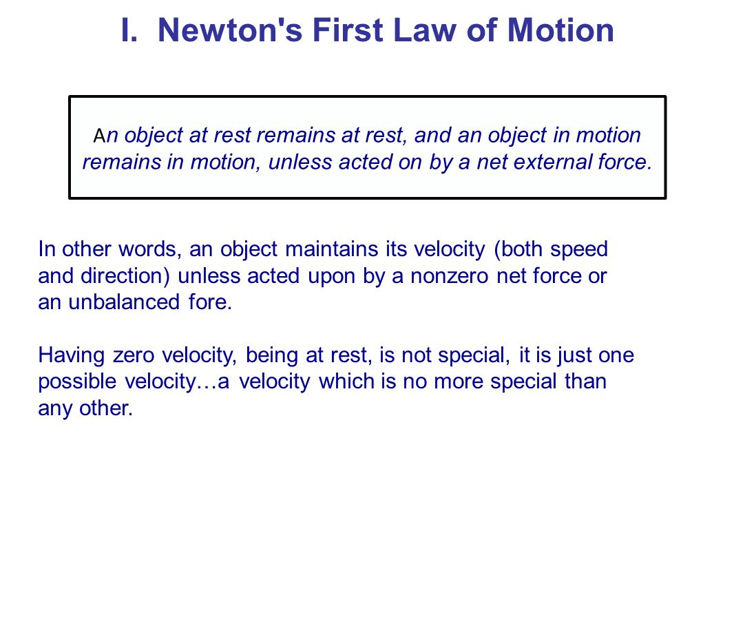 I. Newton s First Law of Motion