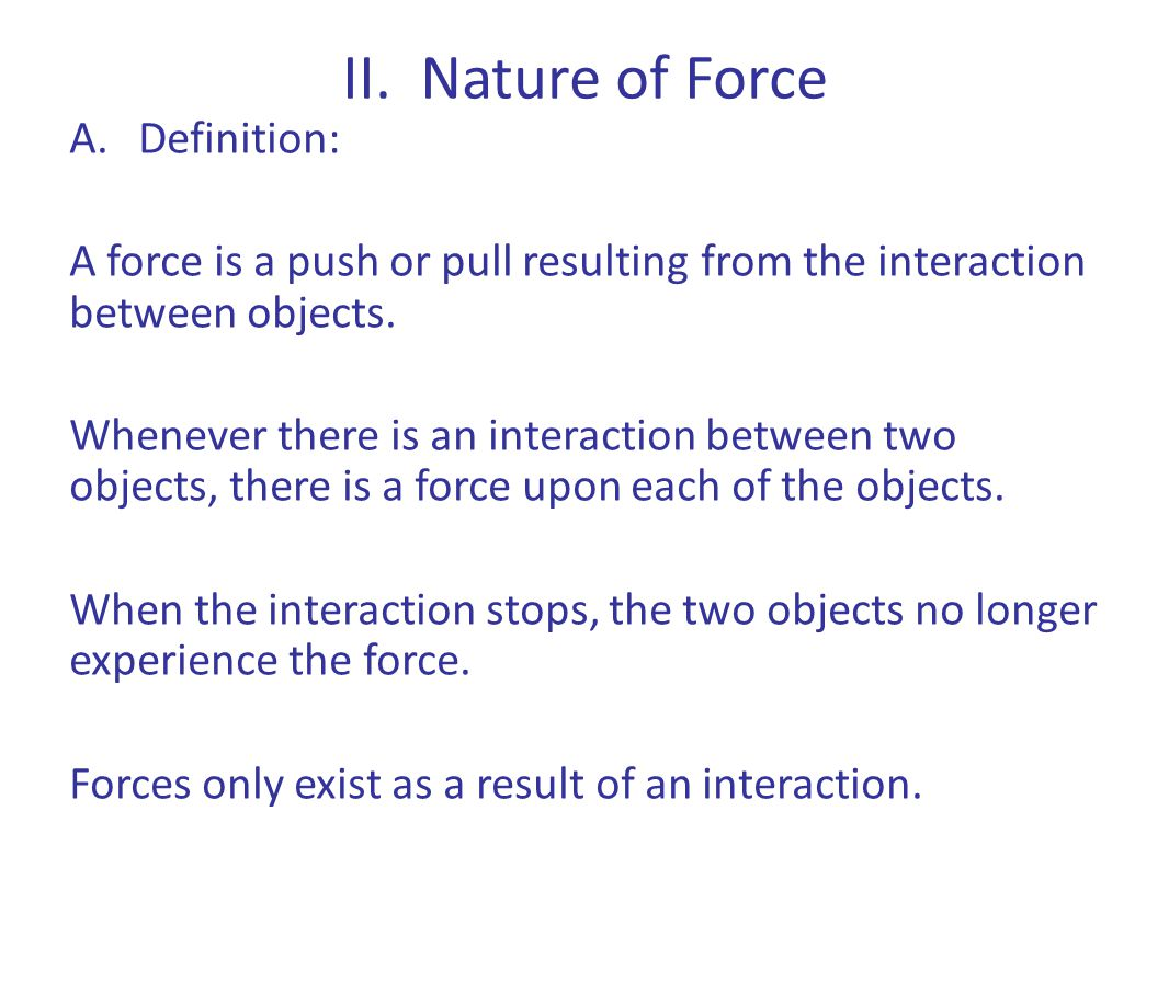 II. Nature of Force Definition: