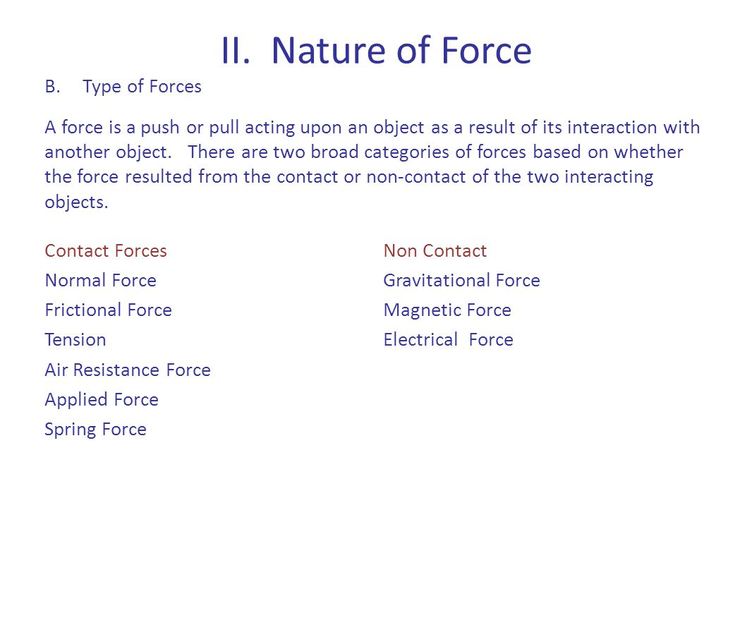 II. Nature of Force Type of Forces