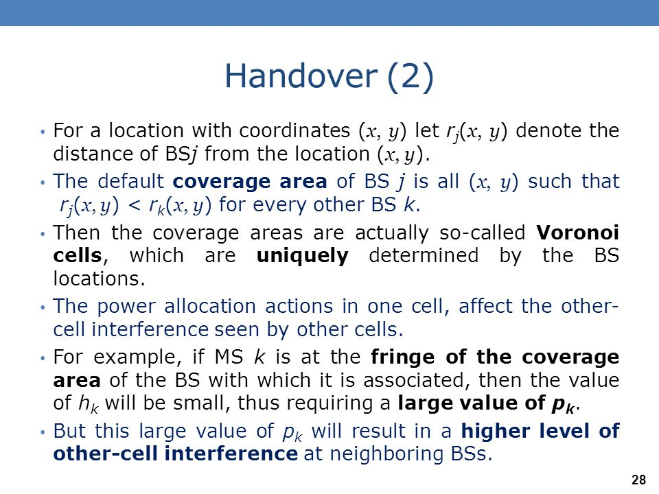 Handover (2) For a location with coordinates (x, y) let rj(x, y) denote the distance of BSj from the location (x, y).