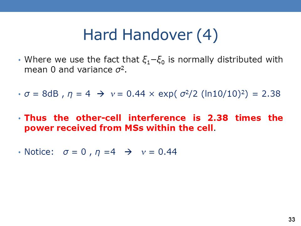 Hard Handover (4) Where we use the fact that ξ1−ξ0 is normally distributed with mean 0 and variance σ2.