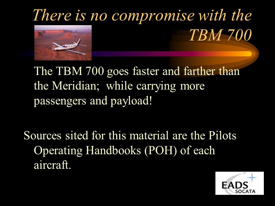There is no compromise with the TBM 700
