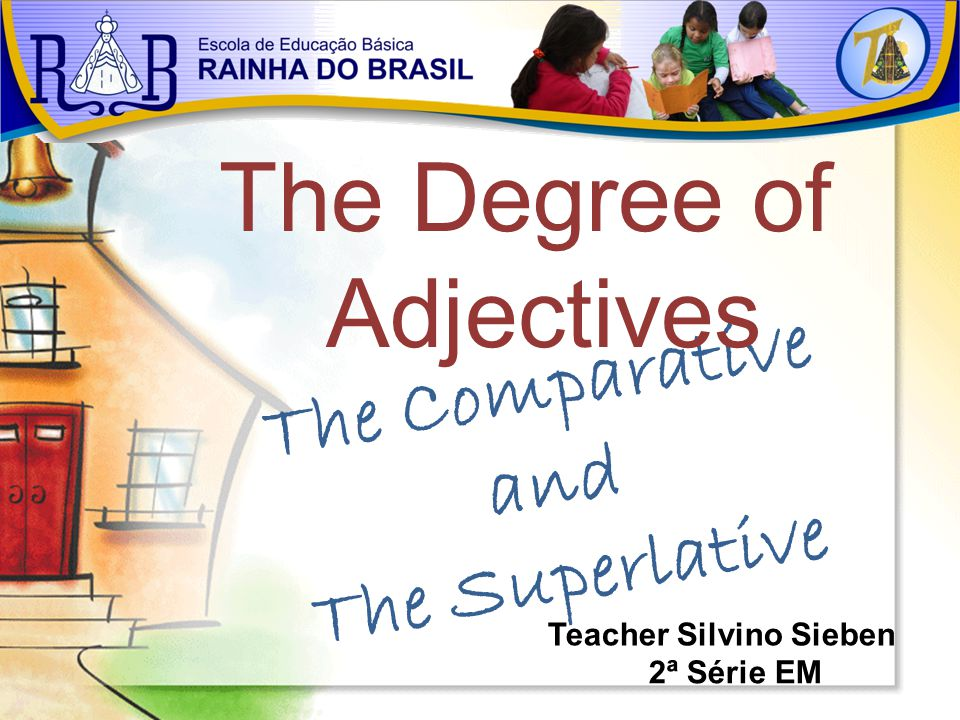 The Comparative and The Superlative