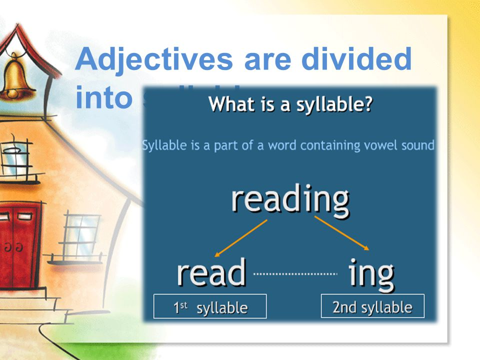 Adjectives are divided into syllables