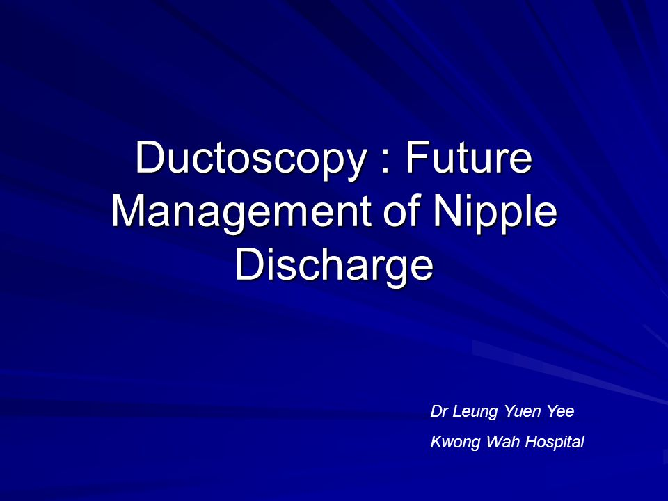 Ductoscopy : Future Management of Nipple Discharge
