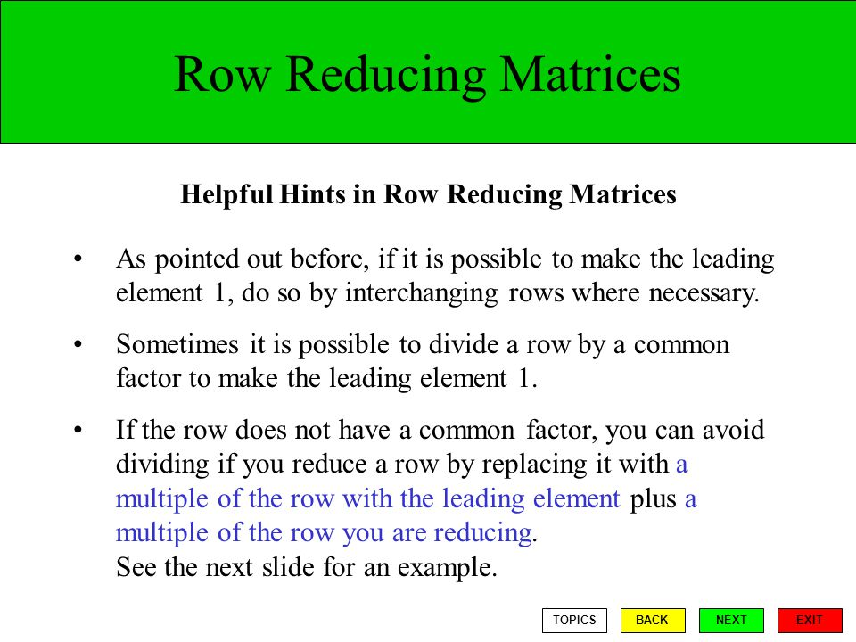 Helpful Hints in Row Reducing Matrices