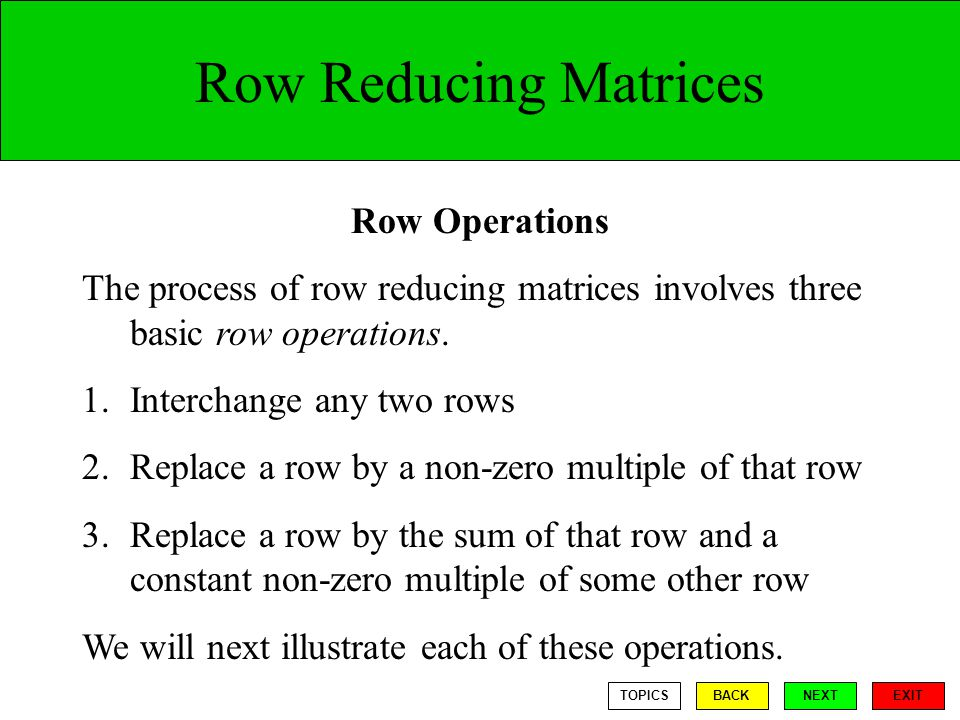 Row Reducing Matrices Row Operations
