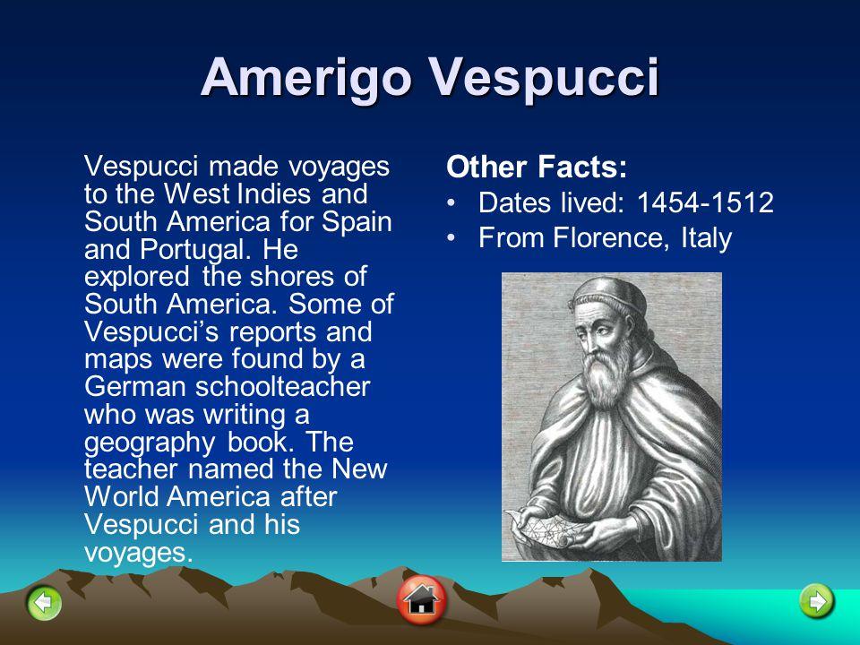 Amerigo Vespucci Other Facts: