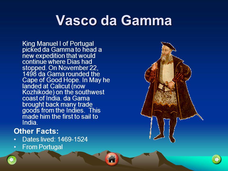 Vasco da Gamma Other Facts: