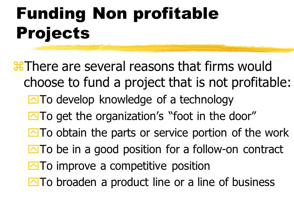 Funding Non profitable Projects