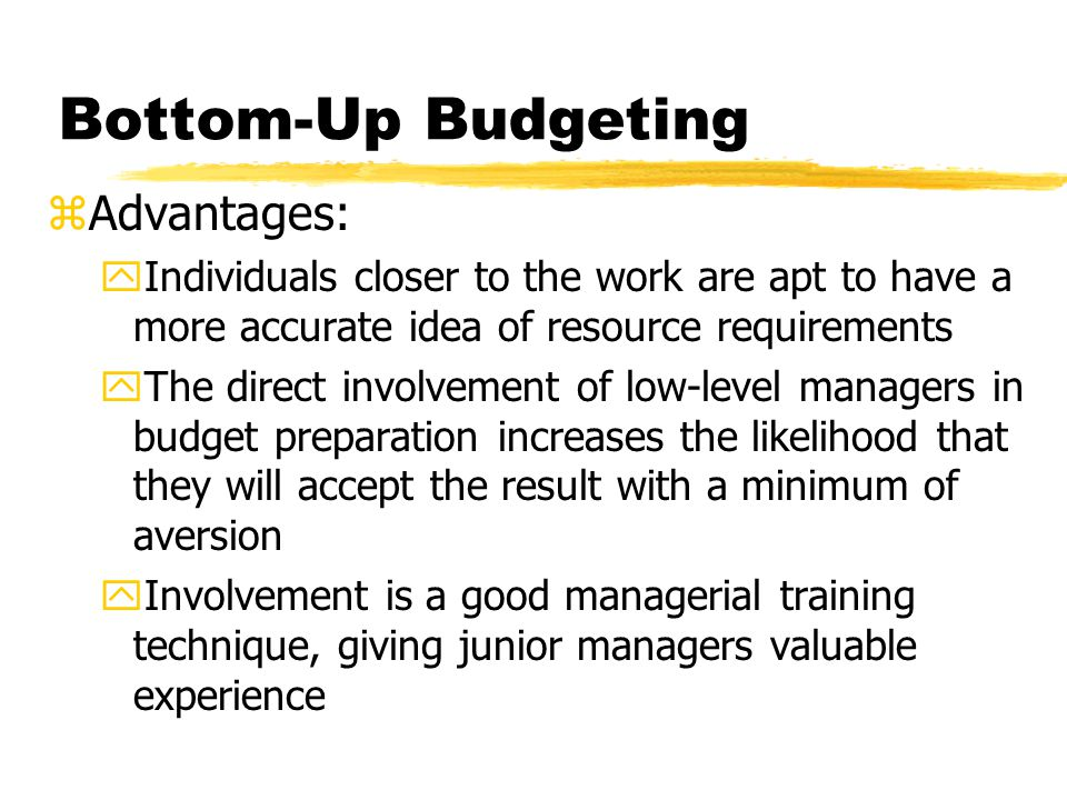 Bottom-Up Budgeting Advantages: