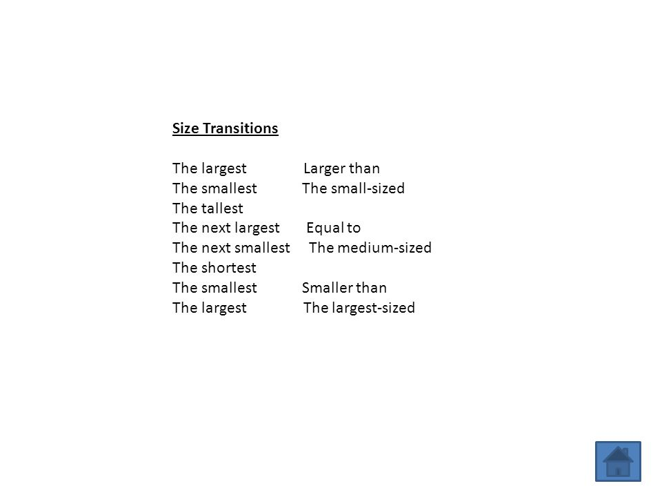 Size Transitions The largest Larger than The smallest The small-sized