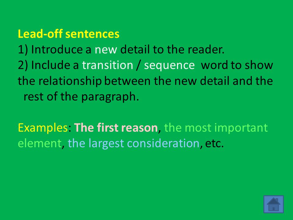 Lead-off sentences 1) Introduce a new detail to the reader.