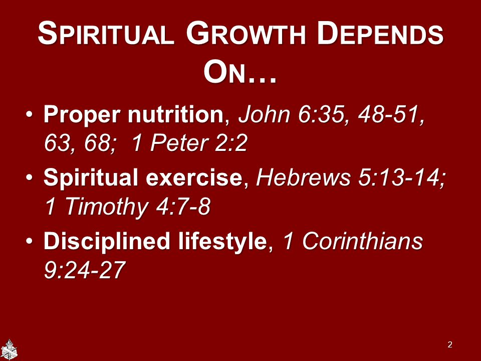 Spiritual Growth Depends On…